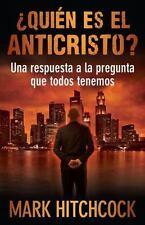 Quien Es el Anticristo?: Una Respuesta a la Pregunta Que Todos Tenemos = Who Is