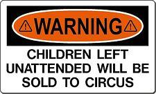 Warning Children Left Unattended  Sticker Decal
