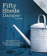 Fifty Sheds Damper: A Parody by C. T. Grey (Hardback) New Book