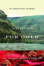 Massacred for Gold: The Chinese in Hells Canyon, Nokes, R. Gregory  Book