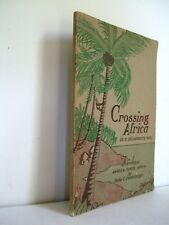 Crossing Africa.  Missions in Primitive Parts of Africa by Dunkelberger.  1935
