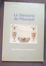 VAN NEROM MEYER LA FAÎENCERIE DE WASMUÊL Trois familles une faïencerie  1997