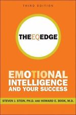 The EQ Edge : Emotional Intelligence and Your Success by Steven J. Stein and...