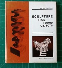 Sculpture from Found Objects Burt Towne & Carl Reed (1974, Hardcover) 1st Ed