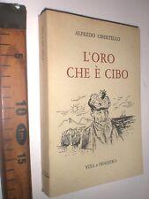 1956 OBERTELLO L'ORO CHE E' CIBO  LIBRO ROMANZO SC83