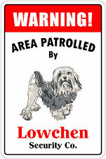 """*Aluminum* Warning Area Patrolled By Lowchen 8""""X12"""" Metal Novelty Sign"""