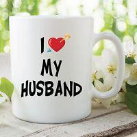 Novelty Mug I Love My Husband For Anniversary Valentine's Day Cup Gift WSDMUG469