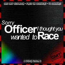 Sorry Officer! Car / Van Decal Bumper Novelty Sticker JDM euro DUB - 17 Colours