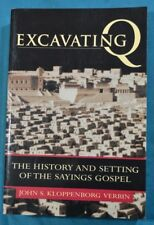 Excavating Q The History Setting of the Sayings Gospel Verbin T & T Clark