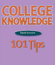 College Knowledge: 101 Tips-ExLibrary