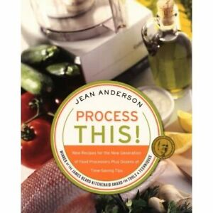 Process This: New Recipes for the New Generation of Foo - Paperback NEW Anderson