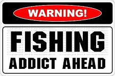 "Metal Sign Warning Fishing Addict Ahead 8"" x 12"" Aluminum NS 577"