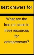 Best Answers for What Are the Free (or Close to Free) Resources for...