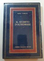 Fabio Tombari Il segreto d'oltremare Gilberto Bagaloni editore 1976 1° edizione