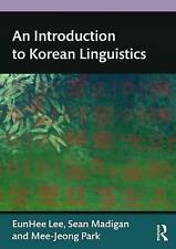 NEW An Introduction to Korean Linguistics by Eunhee Lee