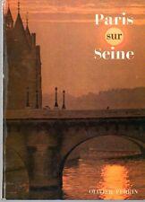 R. PLOUIN  PARIS SUR SEINE - LES PONTS DE PARIS -  PREFACE ANDRE CHASTEL
