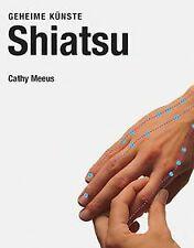 Shiatsu. Geheime Künste von Meeus, Cathy | Buch | Zustand sehr gut