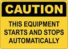 OSHA CAUTION: EQUIPMENT STARTS STOPS AUTOMATICALLY | Adhesive Vinyl Sign Decal