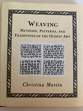 Wooden Bks.: Weaving : Methods, Patterns, and Traditions of the Oldest Art by.