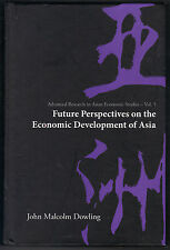 Future Perspectives on the Economic Development of Asia by John Malcolm