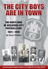 THE CITY BOYS ARE IN TOWN - THE WHO'S WHO OF GUILDFORD CITY - From Author