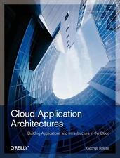 Cloud Application Architectures: Building Applications and Infrastructure in the