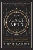 The Black Arts: A Concise History Of Witchcraft, Demonology, Astrology, And O...