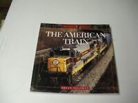 The American Train- Trains Of America Paperback 2005 Edition 168 pages