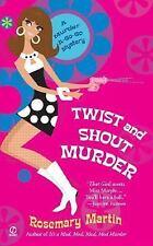 Twist and Shout Murder:: A Murder A-Go-Go Mystery Martin, Rosemary Mass Market