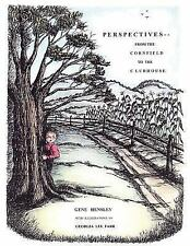 Perspectives : From the cornfield to the Clubhouse by Gene Hensley (2005,...