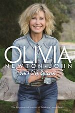NEW Don't Stop Believin' by Olivia Newton John Hardback (Free Shipping)