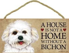 A House Is Not Home BICHON FRISE Puppy Cut Dog 5x10 Wood SIGN Plaque USA Made