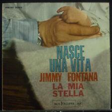 "7 "" JIMMY FONTANA - Nasce Una Vita / La Mia Stella"