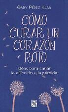 Como curar un corazón roto (Spanish Edition)-ExLibrary