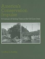 America's Conservation Impulse: A Century of Saving Trees in the Old Line State