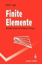 Finite Elemente : Mechanik, Physik und Nichtlineare Prozesse: By Hagel, Haral...