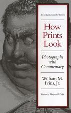 How Prints Look by William M., Jr. Ivins and Marjorie B. Cohn (1987,...