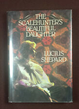 The Scalehunters Beautiful Daughter by Lucius Shepard 1988 Ziesing 1st edition