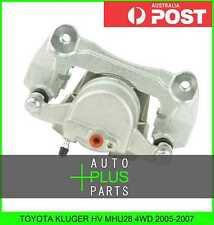 Fits TOYOTA KLUGER HV MHU28 4WD 2005-2007 - FRONT RIGHT BRAKE CALIPER ASSEMBLY