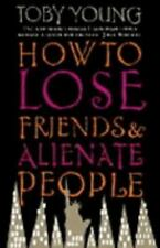 How to Lose Friends and Alienate People by Toby Young (2001, Paperback)
