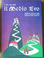C'ERA UNA VOLTA IL MEDIO EVO Da Fiore 1976 GIUNTI NARDINI Clericetti IERI OGGI