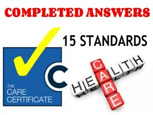 THE CARE CERTIFICATE ANSWERS -15 STANDARDS HELP GUIDANCE **ASSESSOR VERIFIED**