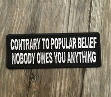 Contrary To Popular Belief Nobody Owes You Anything Patch