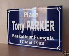 Réplique Plaque de rue  Tony PARKER  19x29 neuf ALU
