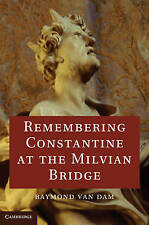 Remembering Constantine at the Milvian Bridge, Van Dam, Raymond, Very Good condi