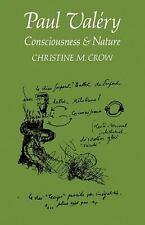 Paul Valéry : Consciousness and Nature by Christine M. Crow (2009, Paperback)