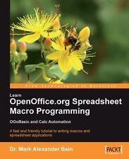 Learn OpenOffice.Org Spreadsheet Macro Programming : OOoBasic and Calc...