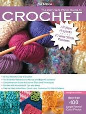 The Complete Photo Guide to Crochet, 2nd Edition: *All You Need to Know to Croch