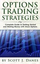 Options Trading Strategies : Complete Guide to Getting Started and Making Mon...