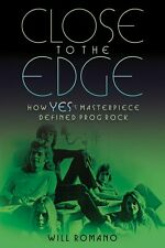 Close to the Edge How Yes's Masterpiece Defined Prog Rock Book New 000141615